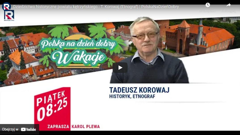 Dziedzictwo historyczne powiatu kętrzyńskiego – Telewizja Republika